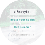 A Foolproof Guide To Boosting Your Health And Wellbeing This Summer