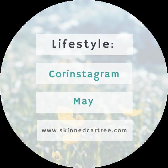 Corinstagram May // Best month ever