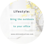 Bring the Great Outdoors into Your Office