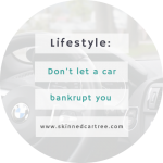 Your Car Doesn't Have To Bankrupt You!