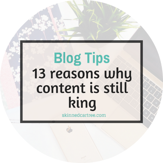 13 Reasons Why Content Is Still the King In 2018