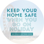 How to keep your home safe when you go on holiday