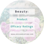 Where Beauty Product Efficacy Ratings Come From and What They Mean