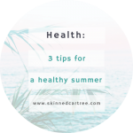 3 Tips for Making This Summer a Healthy One