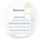 The Ultimate Skincare Regime