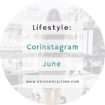 Corinstagram June // Hot month!