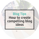 Ideas For Creating A More Compelling Blog