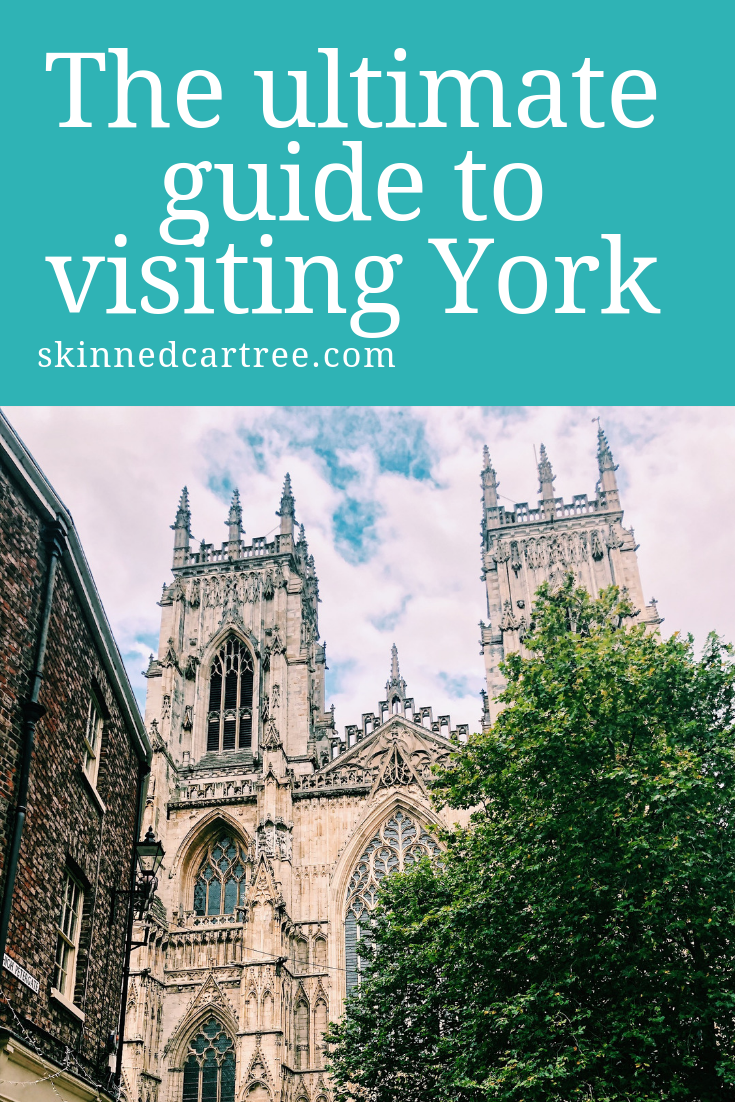 Ultimate Guide to Visiting York
