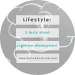 5 Facts you should know about cognitive development
