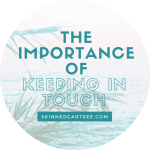 The importance of keeping in touch