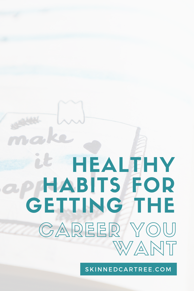 healthy habits for getting the career you want