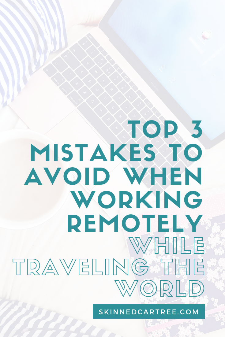 top 3 mistakes to avoid WHILE TRAVELING THE WORLD
