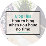 How to blog when you're stuck for time