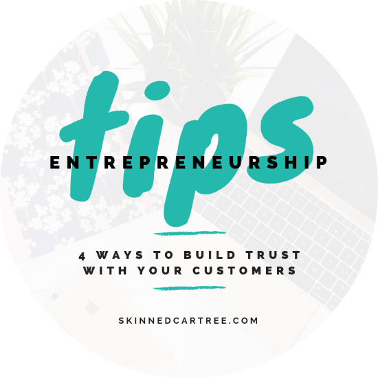 4 Ways To Build Trust With Your Customers