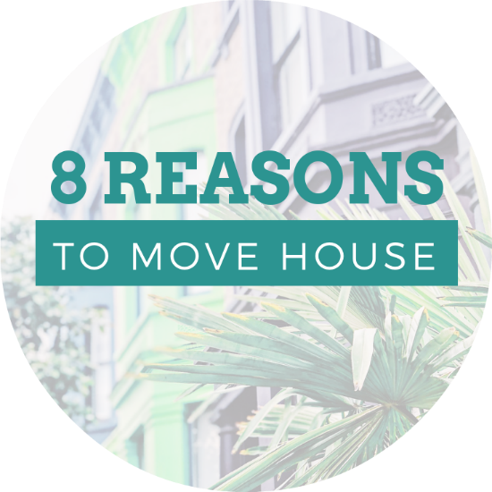 8 reasons it's time for to move house