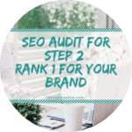SEO Blog Audit Guide // How to rank first for your brand name