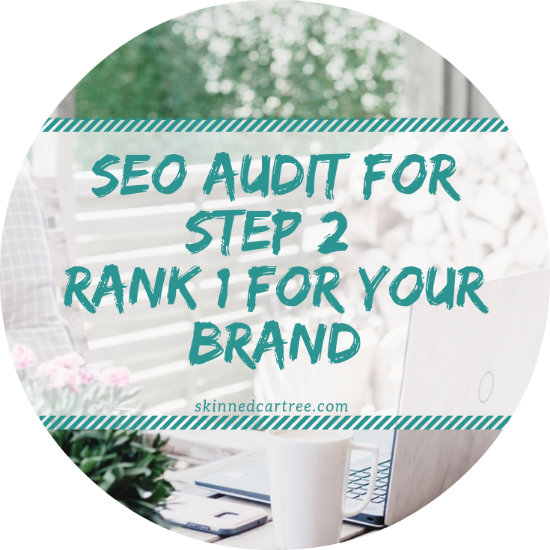 how to rank first for brand name seo blog audit