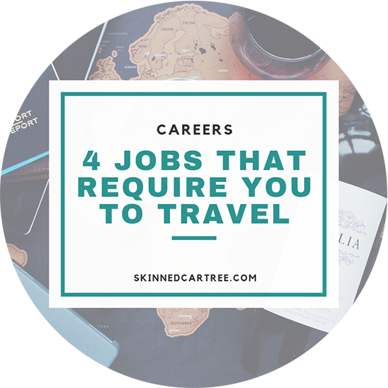 The Top 4 Jobs That Require You to Travel