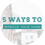 #HomeGoals 5 Great Ways To Enhance Your Home In 2019