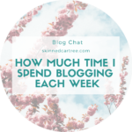 How much time I spend blogging in a week
