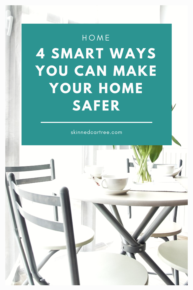 4 Smart Ways You Can Make Your Home Safer