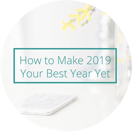 How to Make 2019 Your Best Year Yet