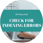 SEO Audit 8 // Check for indexing errors