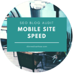 SEO Audit 7: Increase mobile site speed