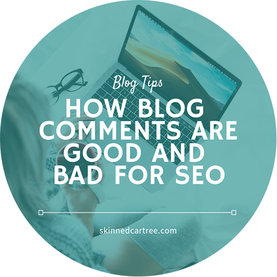 How blog comments are good and bad for SEO - Skinnedcartree