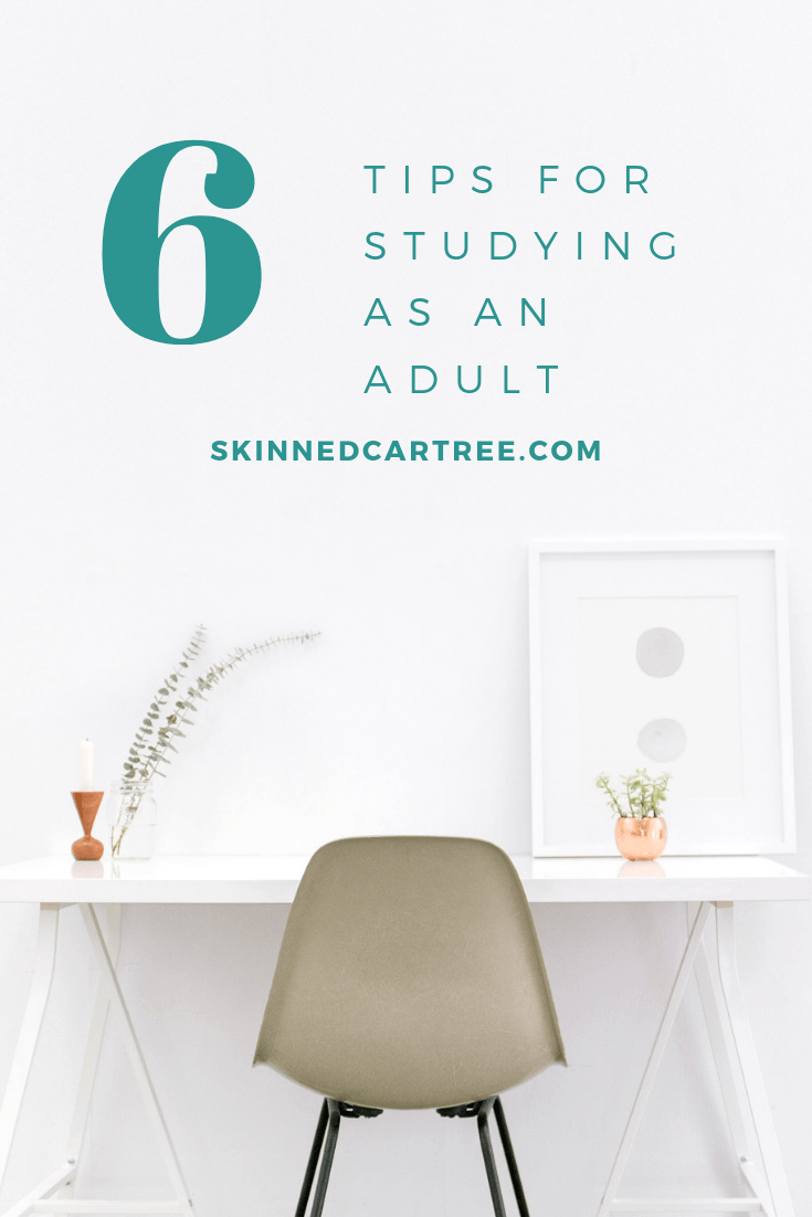 6 tips for studying as an adult
