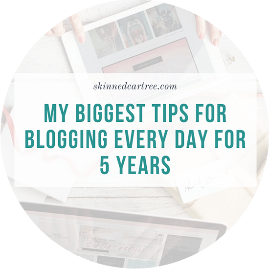 My biggest tips for blogging every day for 5 years