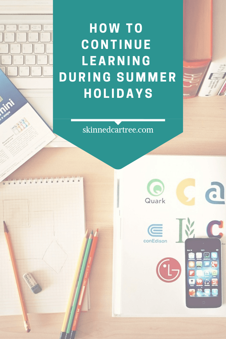 How to Continue Learning During Summer Holidays