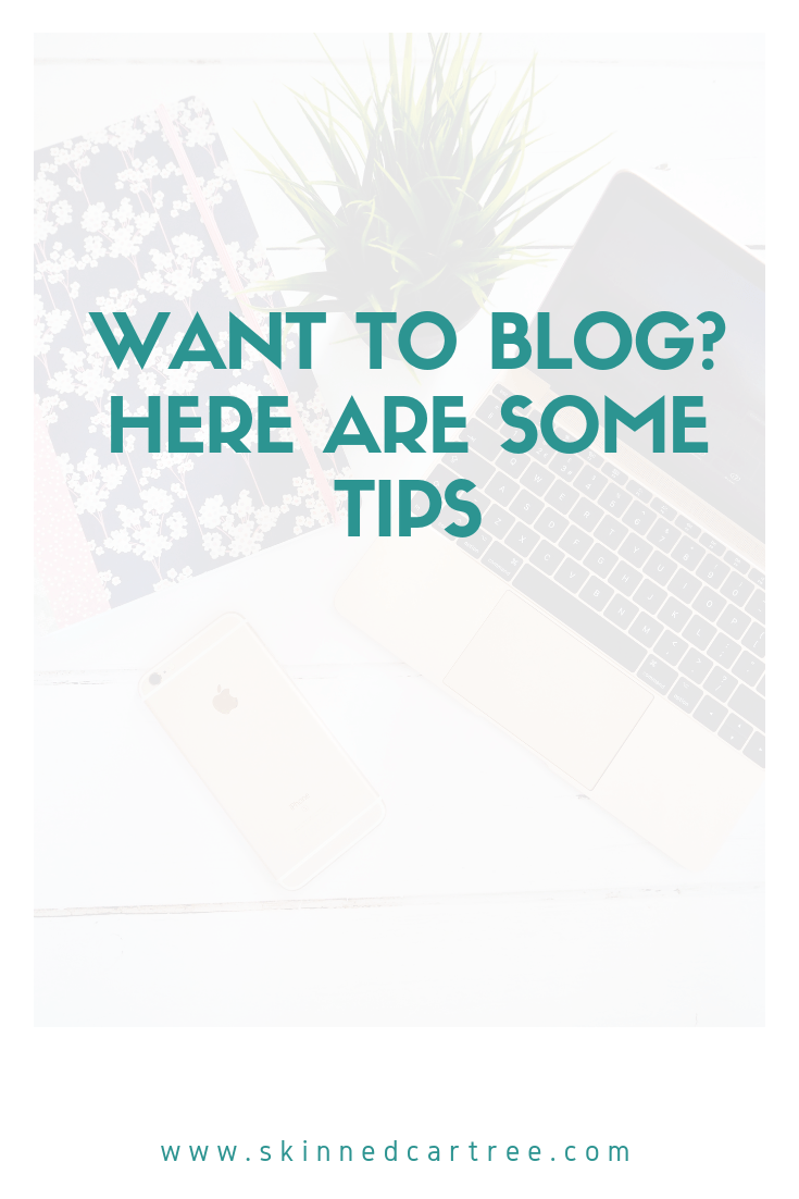 Want to Blog? Here Are Some Tips