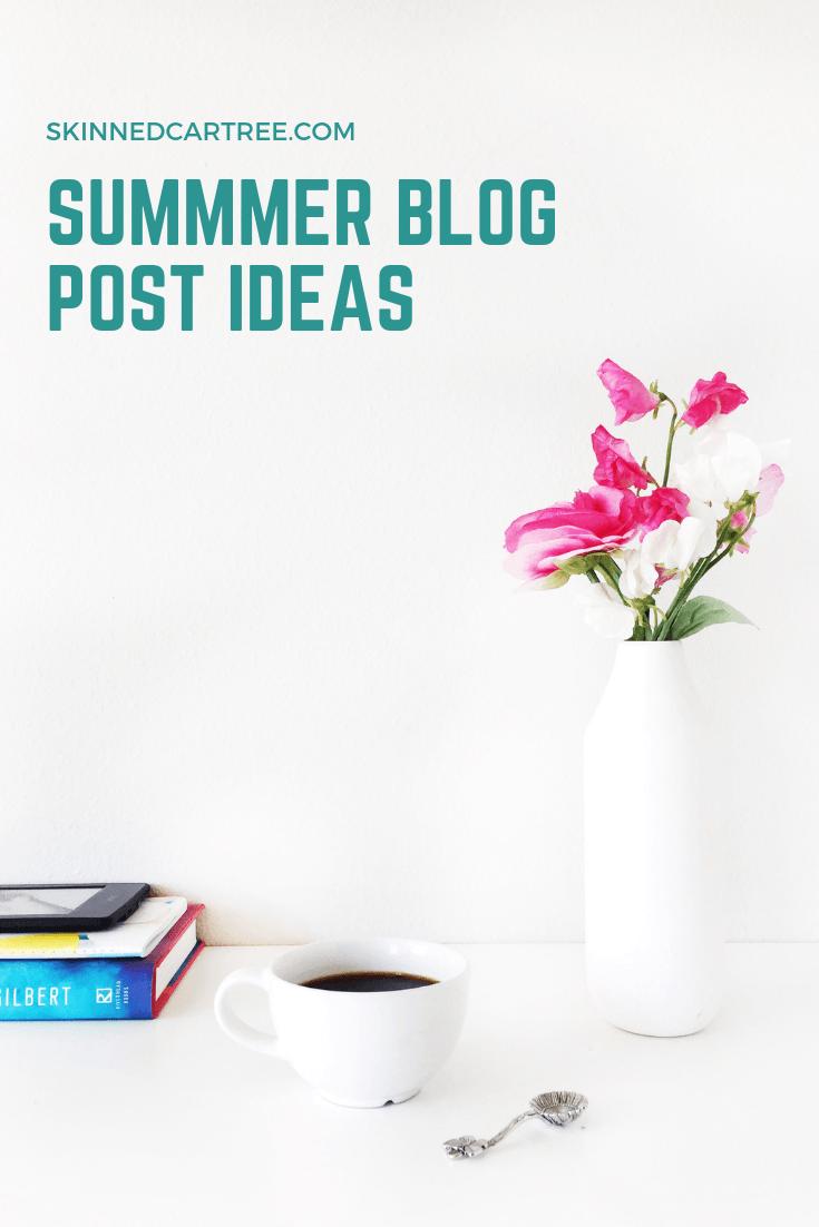 Blog post ideas for summer