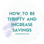 How to be thrifty and increase savings