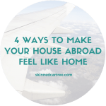 4 Ways To Make Your House Abroad Feel Like Home
