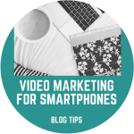 Video Marketing For Smartphones