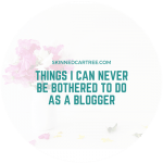 Things I can never be bothered to do as a blogger