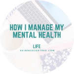 How I manage my mental health