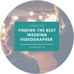 Finding The Best Wedding Videographer
