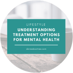 Understanding Treatment Options For Mental Health