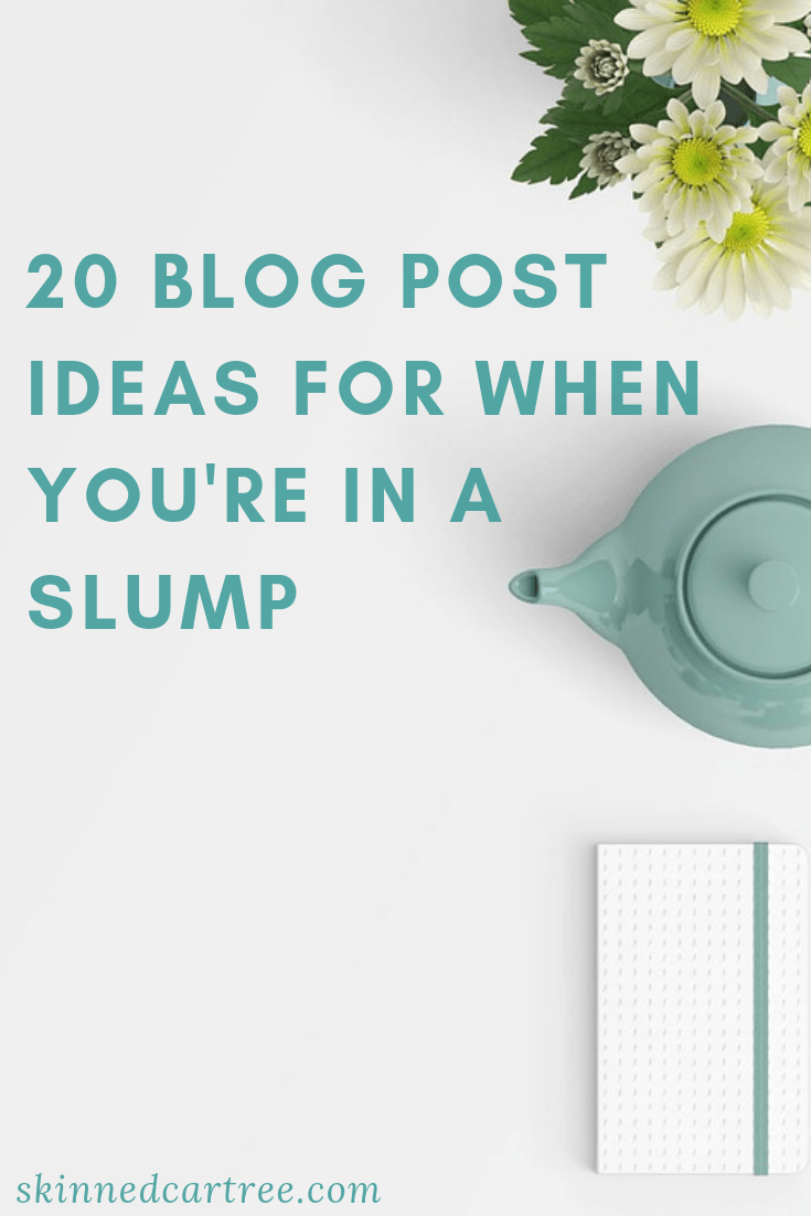 20 blog post ideas for when you're in a slump