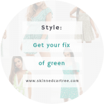 Get your fix of green