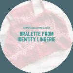 Bralette from IDentity Lingerie