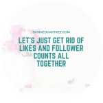 Let's just get rid of likes and follower counts all together