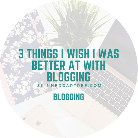 3 things I wish I was better at with blogging