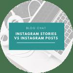 Instagram Stories vs Instagram Posts