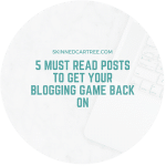 5 must read posts to get your blogging game back on