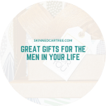 Great Gifts for the Men in Your Life