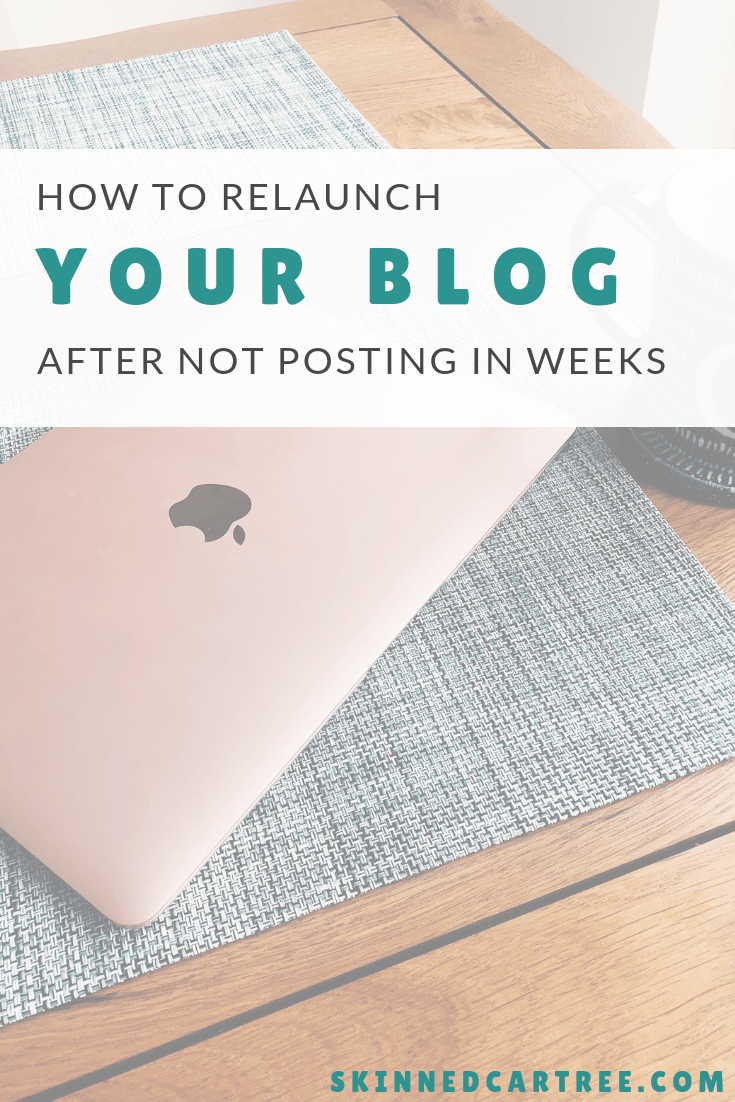 How to relaunch your blog after not posting in weeks